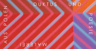 Duktus und Poesie - Malerei aus Polen